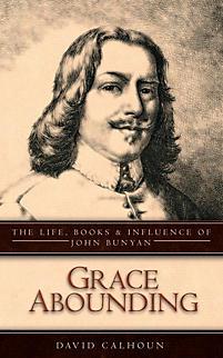 Grace Abounding: John Bunyan: His Life and Books