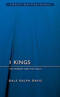 1st Kings: The Wisdom and the Folly