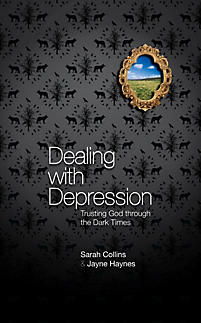 Dealing with Depression: Trusting God Through the Dark Times