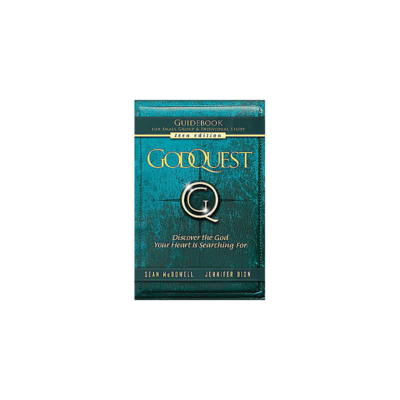 Godquest Guidebook: Teen Edition: Discover the God Your Heart Is Searching for