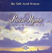 Be Still and Know - Praise Hymn Soundtracks