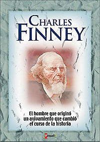 Charles Finney: The Man That Change the Cours of History Through a Revival.