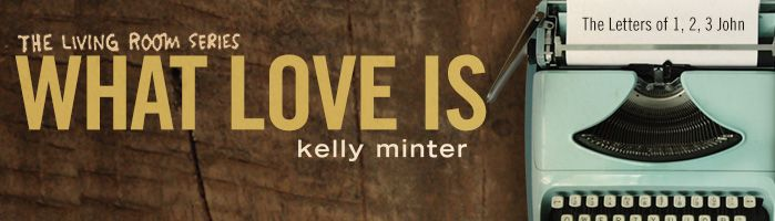 What love is lifeway christian resources Kelly minter ruth living room series