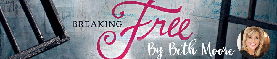 Breaking Free Bible Study | Beth Moore | LifeWay