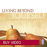 Living Beyond Yourself: Exploring the Fruit of the Spirit ...
