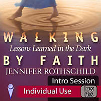 Walking By Faith: Lessons Learned in the Dark - Video Sessions (Video Download)