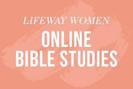 Lifeway Women Online Bible Studies