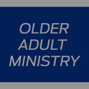 adult ministry Older
