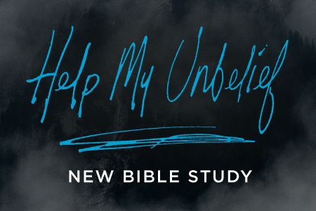 Help My Unbelief Bible Study