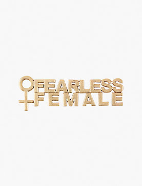 FEARLESS FEMALE PIN