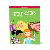 American Girl Friends: Making Them and Keeping Them