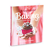 American Girl American Girl Baking Cookbook