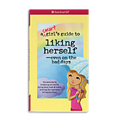 American Girl A Smart Girl's Guide to Liking Herself