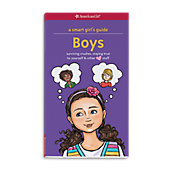 American Girl A Smart Girl's Guide: Boys