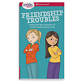 American Girl A Smart Girl's Guide: Friendship Troubles