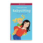 American Girl A Smart Girl's Guide: Babysitting