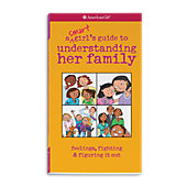 American Girl A Smart Girl's Guide to Understanding Her Family