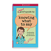 American Girl A Smart Girl's Guide to Knowing What to Say