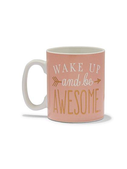"""""""Wake Up & Be Awesome"""" Ceramic Mug - New York & Company"""