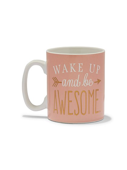 """Wake Up & Be Awesome"" Mug - New York & Company"