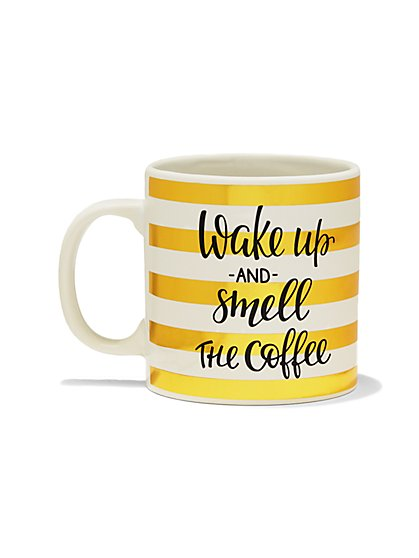 """Wake Up & Smell the Coffee"" Ceramic Mug  - New York & Company"