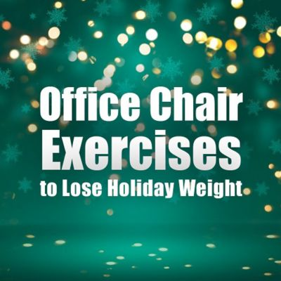 Office Chair Exercises to Lose Holiday Weight