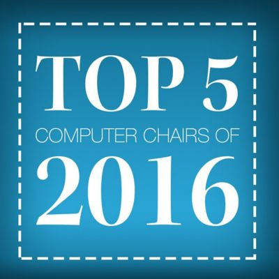 Top 5 Computer Chairs of 2016