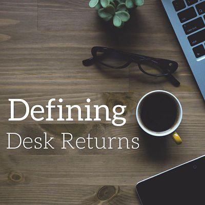 Defining Desk Returns