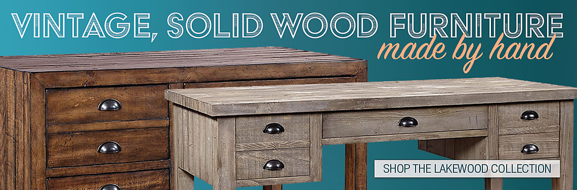Vintage, solid wood furniture - Lakewood Collectio