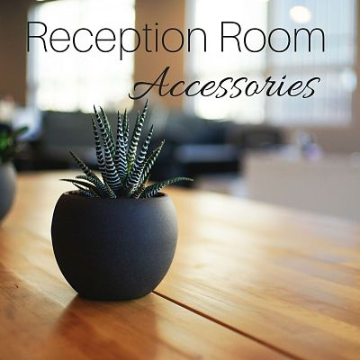 Reception Room Accessories