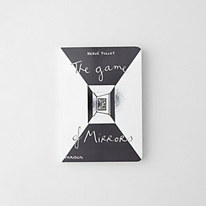 HERVE TULLET: THE GAME OF MIRRORS