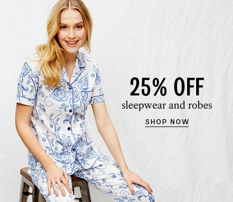25% off sleepwear and robes