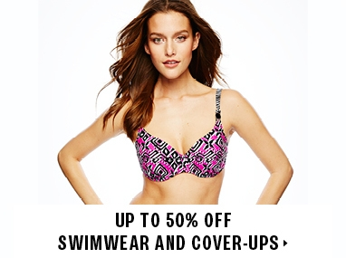 Up to 50% off swimwear and cover-ups