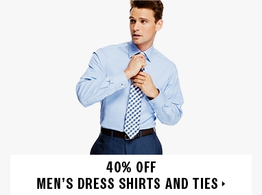 40% off men's dress shirts and ties