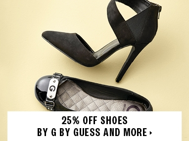 25% off shoes by G BY GUESS and more