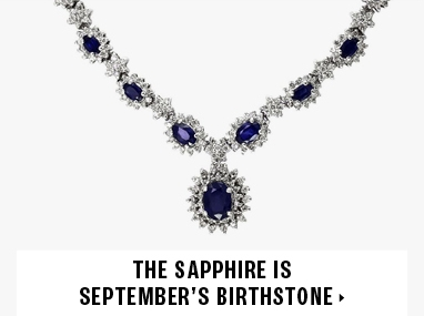 The Sapphire is September's birthstone