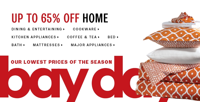 BAY DAYS OUR LOWEST PRICES OF THE SEASON