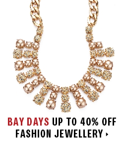 Up to 40% off fashion jewellery