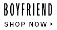 Shop Now - Boyfriend