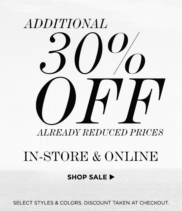 Additional 30% off Already reduced prices.