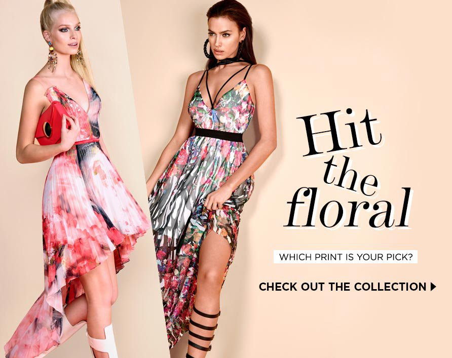 Hit the floral Check out the collection.