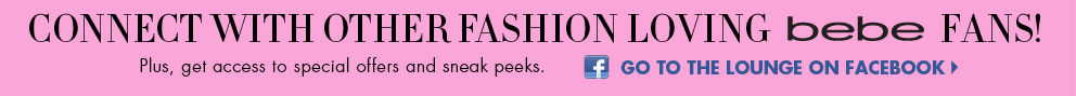 Connect with other fashion loving bebe fans!