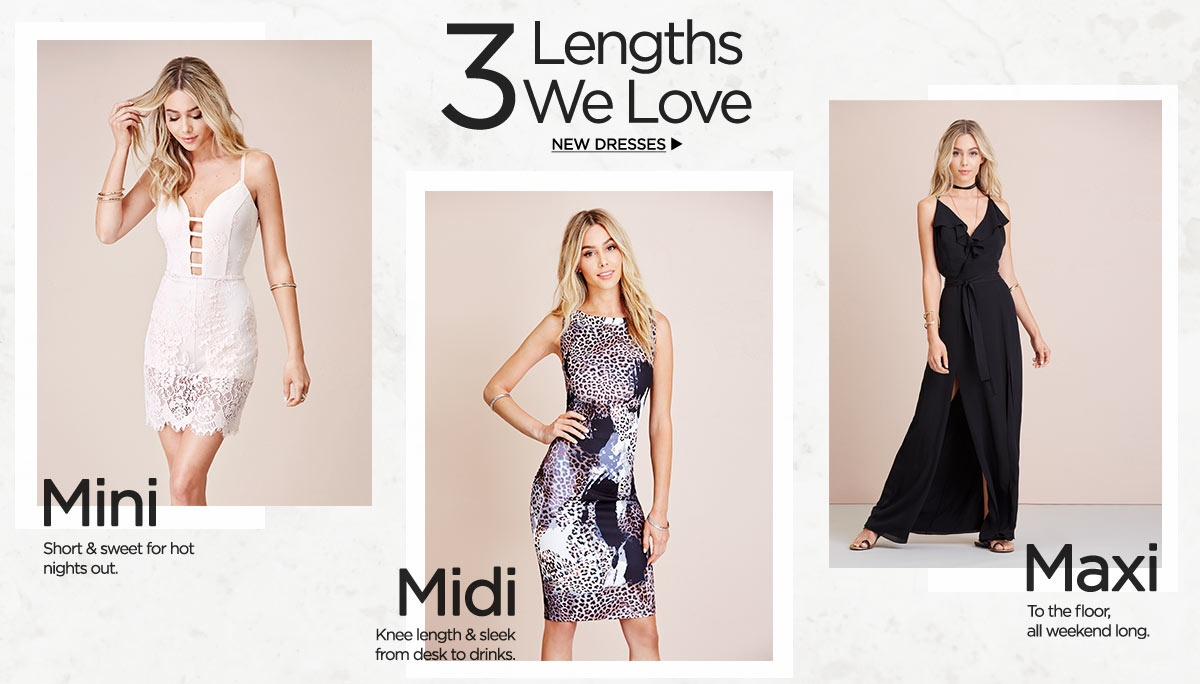 3 Lengths We Love. New Dresses