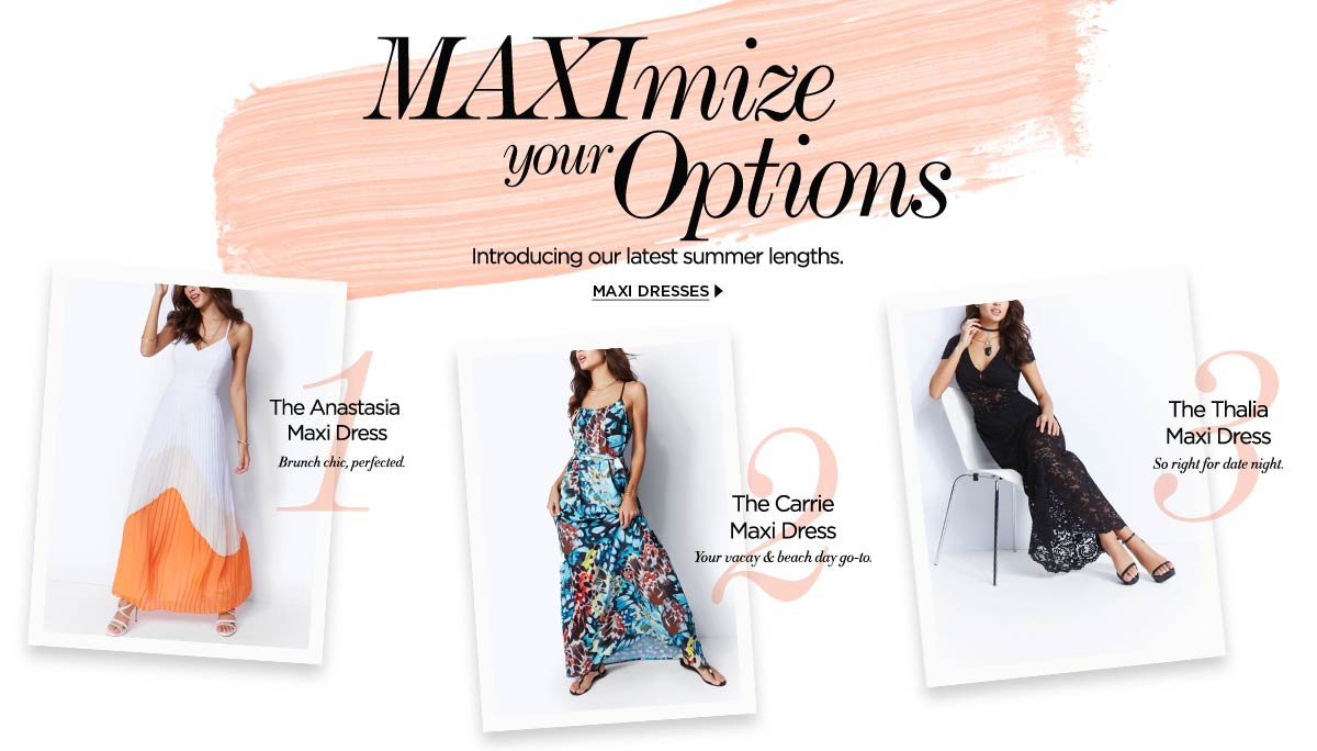 MAXImize your Options. Introducing our latest summer lengths.