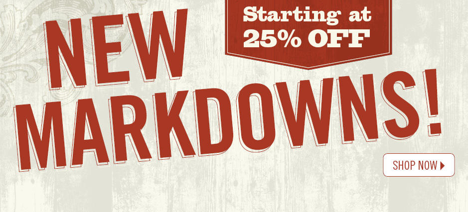 New Markdowns, Shop Now!