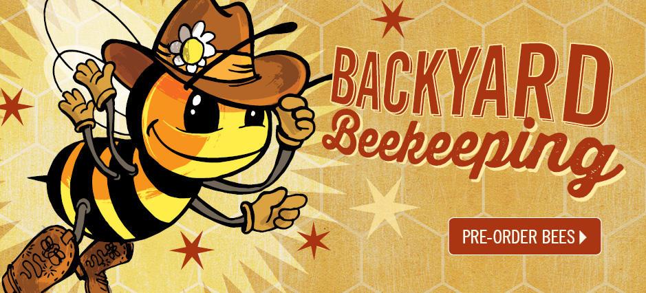 Backyard Beekeeping, Pre-Order Bees Now!