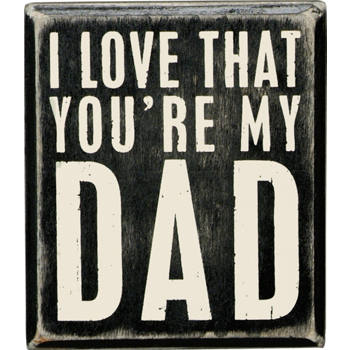 Primitives by Kathy - You're My Dad Box Sign