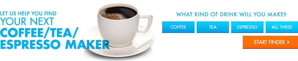 Let Us Help You Find Your Next Coffee / Tea / Espresso Maker