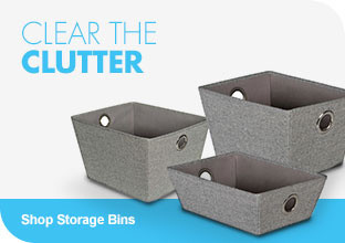 Clear the Clutter. Shop Storage Bins
