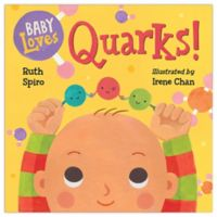 """""""Baby Loves Quarks!"""" Book by Ruth Spiro"""